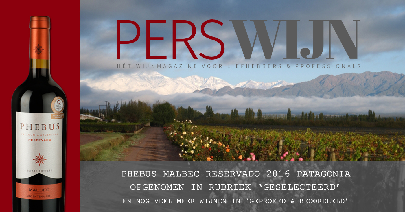 Phebus Malbec Reservado 2016 Patagonia opgenomen in rubriek 'geselecteerd' van Perswijn